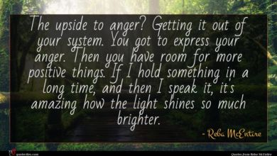 Photo of Reba McEntire quote : The upside to anger …