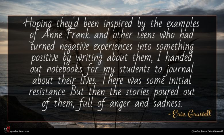 Hoping they'd been inspired by the examples of Anne Frank and other teens who had turned negative experiences into something positive by writing about them, I handed out notebooks for my students to journal about their lives. There was some initial resistance. But then the stories poured out of them, full of anger and sadness.