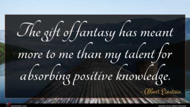 Photo of Albert Einstein quote : The gift of fantasy …