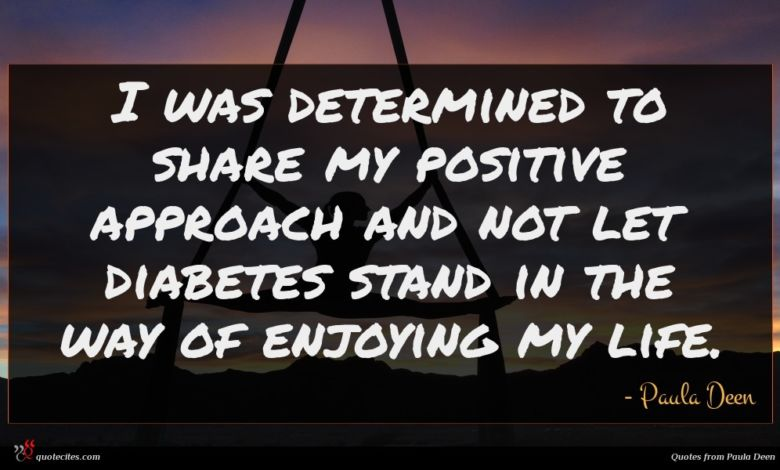I was determined to share my positive approach and not let diabetes stand in the way of enjoying my life.
