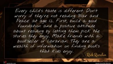 Photo of Rick Riordan quote : Every child's taste is …