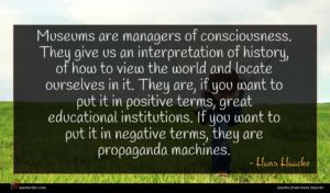 Hans Haacke quote : Museums are managers of ...
