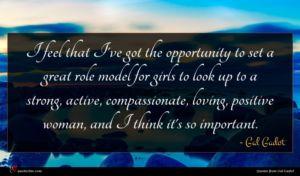 Gal Gadot quote : I feel that I've ...