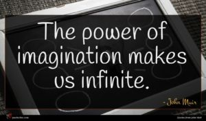 John Muir quote : The power of imagination ...