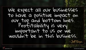 Jeff Bezos quote : We expect all our ...