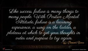 W. Clement Stone quote : Like success failure is ...
