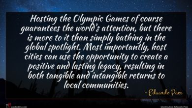 Photo of Eduardo Paes quote : Hosting the Olympic Games …