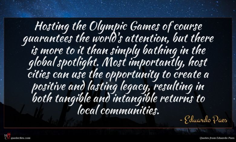 Hosting the Olympic Games of course guarantees the world's attention, but there is more to it than simply bathing in the global spotlight. Most importantly, host cities can use the opportunity to create a positive and lasting legacy, resulting in both tangible and intangible returns to local communities.