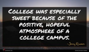 Jerry Kramer quote : College was especially sweet ...