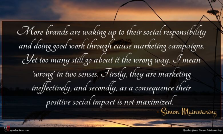 More brands are waking up to their social responsibility and doing good work through cause marketing campaigns. Yet too many still go about it the wrong way. I mean 'wrong' in two senses. Firstly, they are marketing ineffectively, and secondly, as a consequence their positive social impact is not maximized.