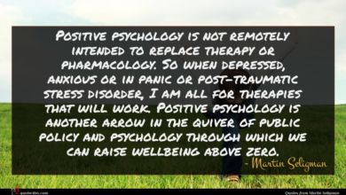 Photo of Martin Seligman quote : Positive psychology is not …