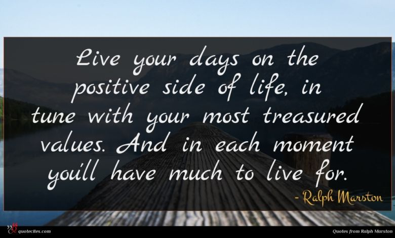 Photo of Ralph Marston quote : Live your days on …