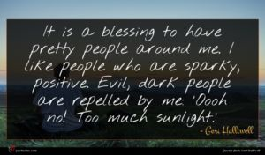 Geri Halliwell quote : It is a blessing ...