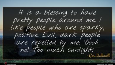 Photo of Geri Halliwell quote : It is a blessing …