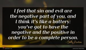 Dolly Parton quote : I feel that sin ...