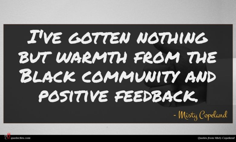 I've gotten nothing but warmth from the Black community and positive feedback.
