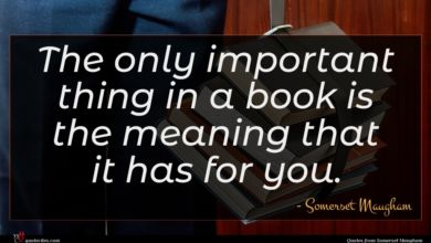 Photo of Somerset Maugham quote : The only important thing …