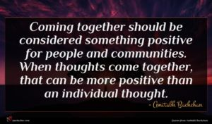 Amitabh Bachchan quote : Coming together should be ...