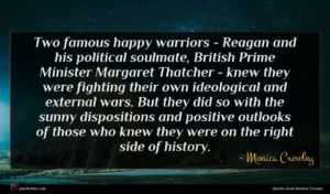 Monica Crowley quote : Two famous happy warriors ...