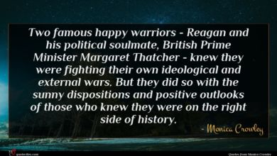 Photo of Monica Crowley quote : Two famous happy warriors …