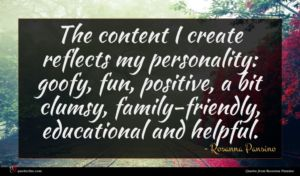Rosanna Pansino quote : The content I create ...