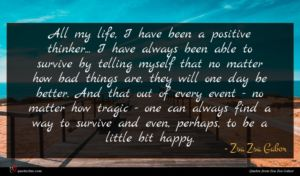 Zsa Zsa Gabor quote : All my life I ...