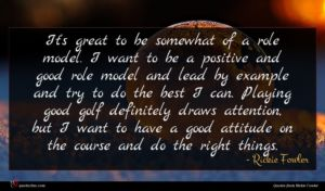 Rickie Fowler quote : It's great to be ...