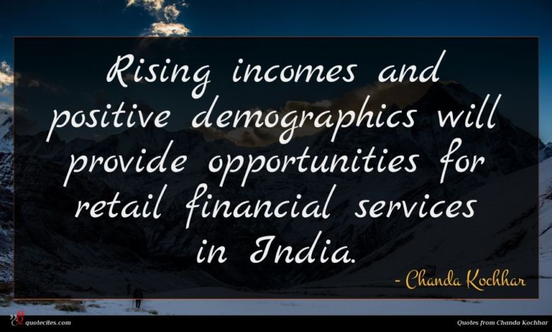 Rising incomes and positive demographics will provide opportunities for retail financial services in India.