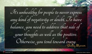 Shirley Manson quote : It's unhealthy for people ...