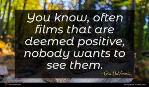 Ava DuVernay quote : You know often films ...