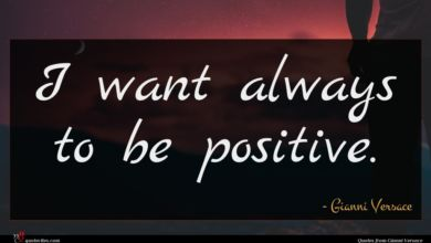 Photo of Gianni Versace quote : I want always to …