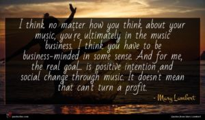 Mary Lambert quote : I think no matter ...