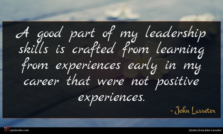 A good part of my leadership skills is crafted from learning from experiences early in my career that were not positive experiences.