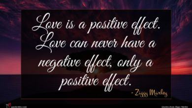 Photo of Ziggy Marley quote : Love is a positive …