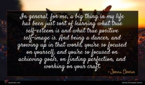 Jenna Dewan quote : In general for me ...