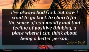 Julianne Hough quote : I've always had God ...