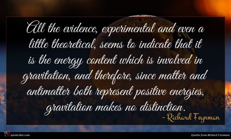 All the evidence, experimental and even a little theoretical, seems to indicate that it is the energy content which is involved in gravitation, and therefore, since matter and antimatter both represent positive energies, gravitation makes no distinction.