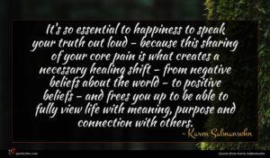Karen Salmansohn quote : It's so essential to ...
