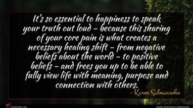 Photo of Karen Salmansohn quote : It's so essential to …