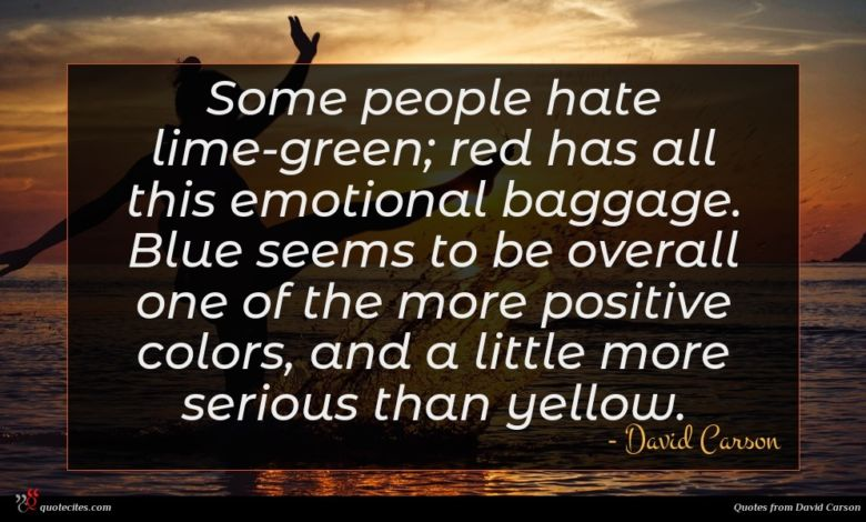 Some people hate lime-green; red has all this emotional baggage. Blue seems to be overall one of the more positive colors, and a little more serious than yellow.