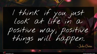 Photo of Jake Owen quote : I think if you …