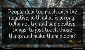 Nhat Hanh quote : People deal too much ...