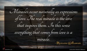 Marianne Williamson quote : Miracles occur naturally as ...