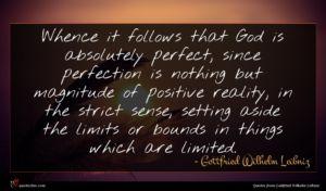 Gottfried Wilhelm Leibniz quote : Whence it follows that ...