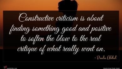 Photo of Paula Abdul quote : Constructive criticism is about …