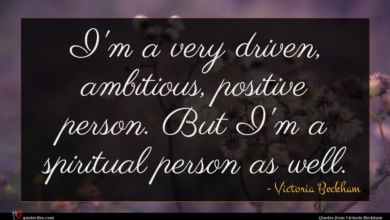 Photo of Victoria Beckham quote : I'm a very driven …