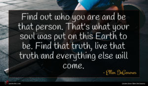 Ellen DeGeneres quote : Find out who you ...