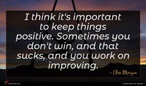 Alex Morgan quote : I think it's important ...