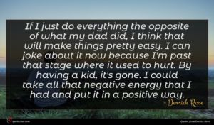 Derrick Rose quote : If I just do ...