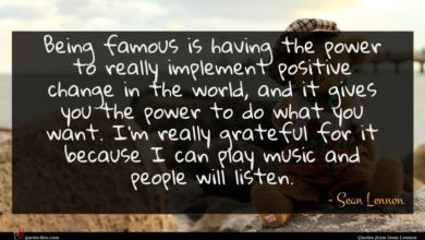 Photo of Sean Lennon quote : Being famous is having …